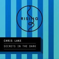Chris Lake - Secrets In The Dark  (Original Mix)