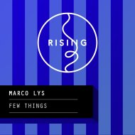 Marco Lys - Few Things  (Original Mix)