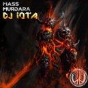 DJ IOTA - Mass Murdara  (Original Mix)