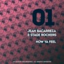 Jean Bacarreza & Stage Rockers - How Ya\' Feel (Original Mix)