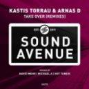 Kastis Torrau, Arnas D - Take Over (Navid Mehr Remix)