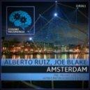 Alberto Ruiz & Joe Blake - Amsterdam (Konstantin Yoodza Remix)