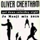 Oliver Cheatman - Get Down Saturday Night (Jo Manji Mix)