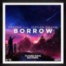 FREYER feat. Jordan Kaahn  - Borrow (Original mix)