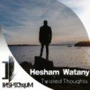 Hesham Watany - Twisted Thoughts (Original Mix)