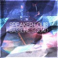 Speaker Louis - Bassline Squad (Original Mix)