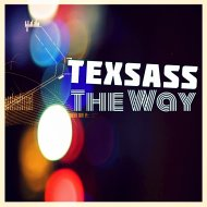 Texsass - The Way (Original Mix)