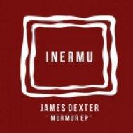 James Dexter - Murmur (Original Mix)