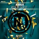 AMAX - Your Shot (Original Mix)