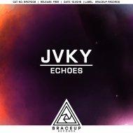 JVKY - Echoes  (Original Mix)