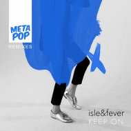 isle & fever  - Keep On (Kontinents Remix)