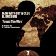 Man Without A Clue Ft. Russoul - Found The Way (Original Mix)