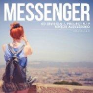 KD Division & Project 5.19 feat. Viktor Alekseenko - Messenger (Original Mix)