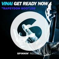 VINAI - Get ready Now (TrapsyDon Bootleg)