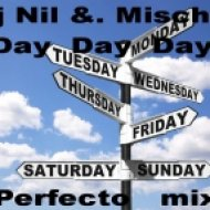 Dj Nil feat. Mischa - Day Day Day (Perfecto mix)