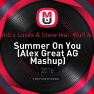 Sam Feldt x Lucas & Steve feat. Wulf & Nickyp - Summer On You (Alex Great AG Mashup)