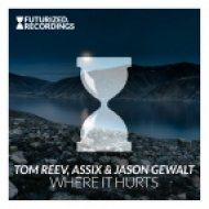 Tom Reev Assix & Jason Gewalt - Where It Hurts (Original Mix)