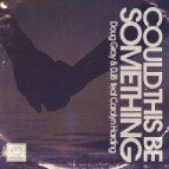Doug Gray & DJB feat. Carolyn Harding - Could This Be Something (Ritmo Du Vela Acid Mix)