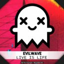 Evilwave - Live is life (Original mix)