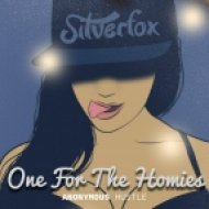 Silverfox - One For My Homies (Original Mix)