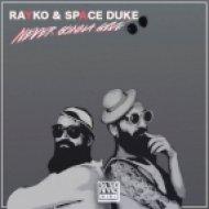 Rayko & Space Duke - Never Gonna Give (Original Mix)