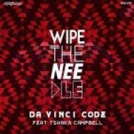 Wipe The Needle feat. Tshaka Campbell - Da Vinci Code (Original Mix)