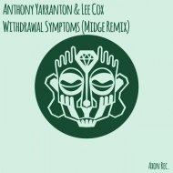 Anthony Yarranton, Lee Cox, Midge - Withdrawal Symptoms (Midge Remix)