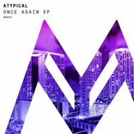 Atypical - Once Again (Original Mix)