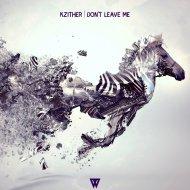 Kzither - Don\'t Leave Me (Original Mix)
