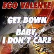 Ego Valente - Get Down  (Original Mix)