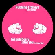 Joseph Berry - I Got You (Original Mix)
