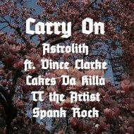 Astrolith & Cakes Da Killa & TT the Artist & Spank Rock & Vince Clarke - Carry On (feat. Cakes Da Killa, TT the Artist, Spank Rock & Vince Clarke) (Original Mix)