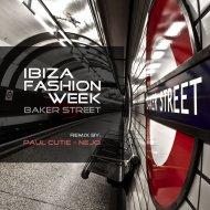 Ibiza Fashion Week - Baker street (D-Soriani Remix)