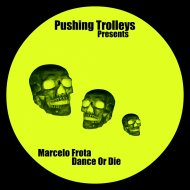 Marcelo Frota - Dance or Die  (Original Mix)