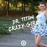 Dr. TITAN - Crazy Girl  (Original Mix)