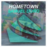 Samuel Doño - Hometown  (Original Mix)