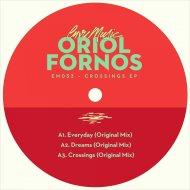 Oriol Fornós - Dreams (Original Mix)