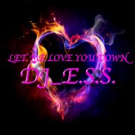 DJ_E.S.S. - Let Me Love You Down  (Original Mix)
