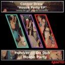Connor Drew - House Party (Original Mix)