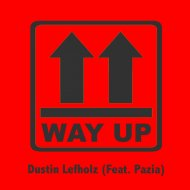 Dustin Lefholz & Pazia - Way Up  (Original Mix)