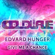 Edvard Hunger - Give Me A Chance  (Original Mix)