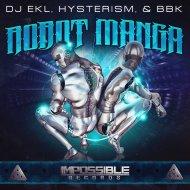 DJ Ekl & Hysterism & BBK - Robot Manga (Original Mix)