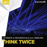 Ultimate & Moonsouls feat. Marjan - Think Twice (Original mix)