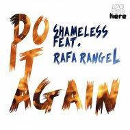 Shameless & Rafa Rangel - Do it Again (Extended)