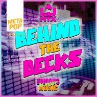 LJ MTX  - Behind the Decks (524a Remix)
