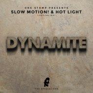 Slow Motion! & Hot Light - Dynamite (Original Mix)