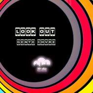 Gente Chvre - Look out (Unbroken Mix)
