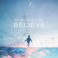 Social Hooliganz - Believe (Jason Forte Remix)