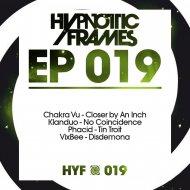 Chakra Vu - Closer By An Inch (Original mix)