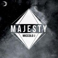 Miccolo J - Majesty (Original Mix)